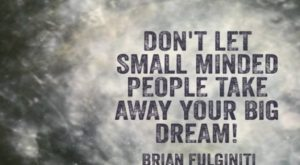 Don't listen to small minded people